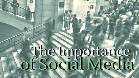 The Importance of Social Media