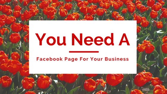 You Need A Business Facebook Page